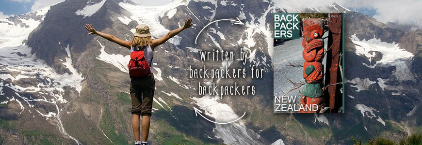Backpackers Travel New Zealand Magazine - Written by backpackers for backpackers